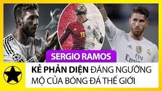 """Sergio Ramos - """"Kẻ Phản Diện"""" Đáng Ngưỡng Mộ Của Bóng Đá Thế Giới"""