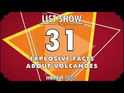 31 Explosive Facts about Volcanoes  – mental_floss List Show Ep. 508