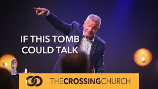 If This Tomb Could Talk | Easter Sunday Service