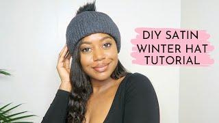 DIY SATIN LINED HAT TUTORIAL - Winter Hair Care ❄️  Healthy Hair Junkie