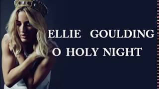 Ellie Goulding  - O Holy Night (lyrics)