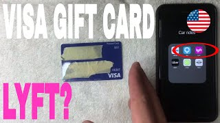 ✅  Can You Use Visa Debit Gift Card On Lyft 🔴