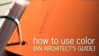 How I Use Color (An Architects Guide)