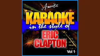 I Can't Stand It (In the Style of Eric Clapton) (Karaoke Version)