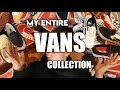 MY ENTIRE VANS COLLECTION 2018