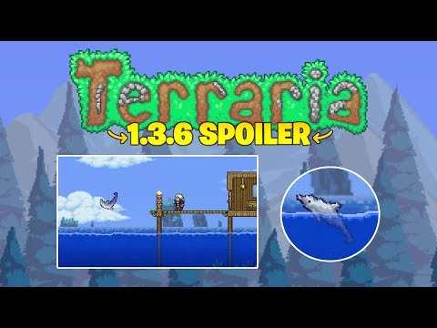 Terraria 1.3.6 adds Dolphins... S.D.M.G anyone? 2019 Update