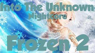 Nightcore| Into The Unknown   Frozen 2 (Idina Menzel X AURORA )