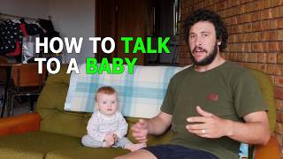 HOW TO TALK TO A BABY.