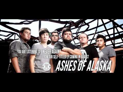 Ashes Of Alaska - NEVER AGAIN (New Song 2012 - Official Release in August)