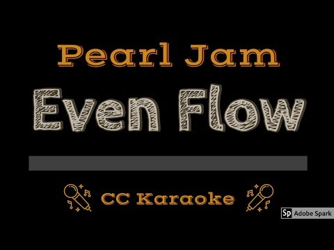 Pearl Jam • Even Flow (CC) [Karaoke Instrumental Lyrics]