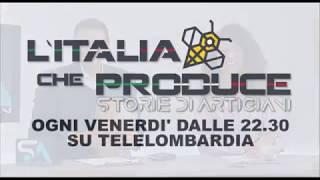 """Dal 12 gennaio su Telelombardia """"L'Italia che produce, storie di artigiani"""""""