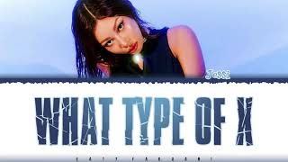 JESSI - 'WHAT TYPE OF X' (어떤X) Lyrics [Color Coded_Han_Rom_Eng]