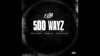 Chris Brown 500 Wayz Feat. Young Lo & Young Blacc