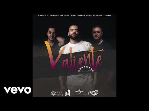 Valiente (Audio)  - Nacho feat. Franco De Vita y Victor Muñoz (Video)