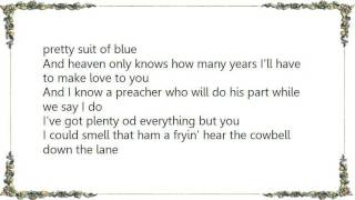 Charlie Louvin - Plenty of Everything But You Lyrics