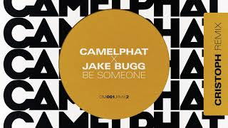 CamelPhat X Jake Bugg   Be Someone (Cristoph Remix)