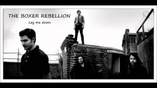 The Boxer Rebellion - Lay me down