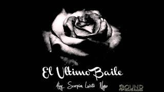 Scorpion Ft. Luisito, Aloy, Nyno - El Ultimo Baile + LETRA