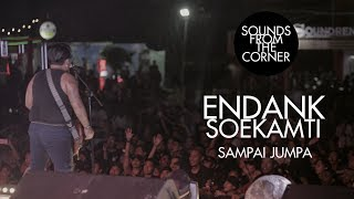 Endank Soekamti - Sampai Jumpa | Sounds From The Corner Live #25