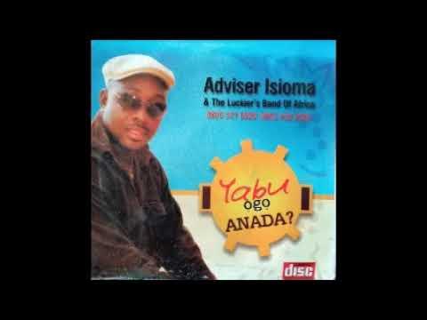 Adviser Isioma - Onye Okwenime
