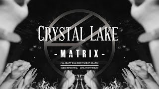 Crystal Lake - Matrix