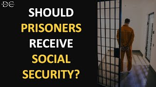 Should Prisoners Receive Social Security?