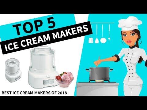 Top 5 Best Ice Cream Makers | Best Ice Cream Maker Review 2018