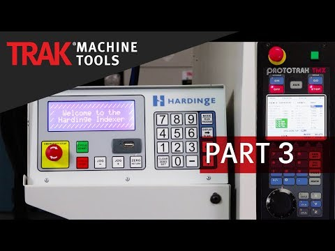 TRAK 2op | Hardinge Indexer | Second Operations Portable Vertical Machining Center | Part 3