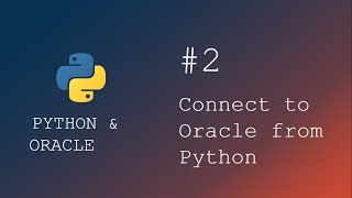 Python Programming | Connect to an Oracle database from python