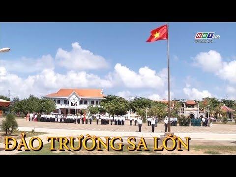Đảo Trường Sa lớn - Thủ phủ tiền tiêu của Việt Nam trên Biển Đông