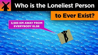 Who Is the Loneliest Person to Ever Exist? thumbnail