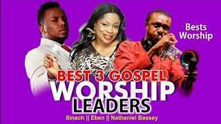 Best Worship Songs With SINACH Nathaniel Bassey And Eben
