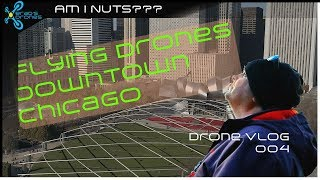 Flying the Drone in Downtown Chicago - Drone Vlog 004