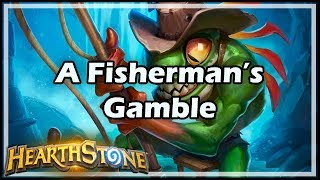 [Hearthstone] A Fisherman's Gamble