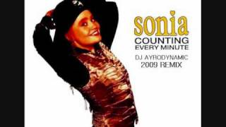 Sonia - Counting Every Minute (Dj Ayrodynamic's 2009 Extended Remix)