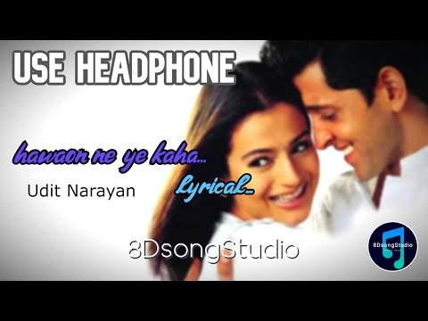 Hawaon Ne Yeh Kaha lyrical | 8dsongStudio | AAP MUJHE ACHCHE LAGNE LAGE | Udit narayan