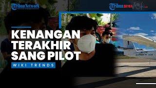 Wiki Trends - Kenangan Terakhir Anak Pilot Rimbun Air Sebelum Sang Ayah Kecelakaan