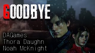 Goodbye (Resident Evil 2 Song) - Noah McKnight, DAGames, Thora Daughn [Lyric Video]
