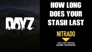 How Long Does Your Stash Last In DayZ? When Do Tents & Loot Despawn? Do Buried Items Last Longer?