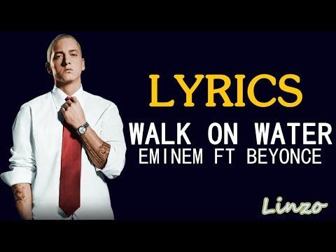 Walk On Water By Eminem ft.Beyoncé (ft. Skylar Grey) (LYRICS)