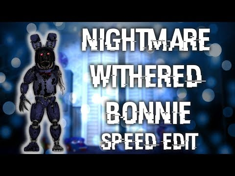 FNAF | Speed Edit] - Making Nightmare Withered Bonnie