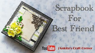 Scrapbook for best friend | Scrapbook Ideas | mini scrapbook