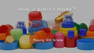 How is plastic made year 1