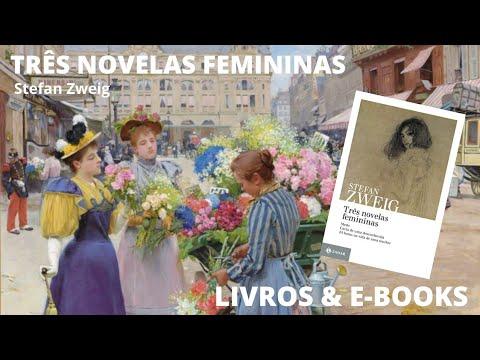 TRÊS NOVELAS FEMININAS - Stefan Zweig