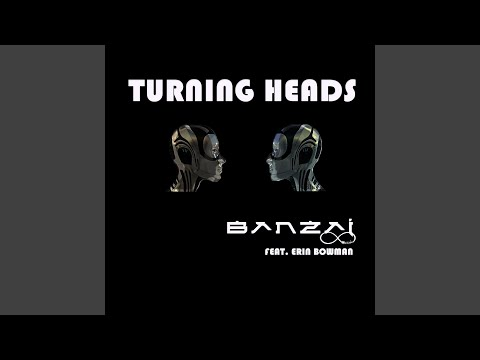 Turning Heads (Song) by Banzai and Erin Bowman