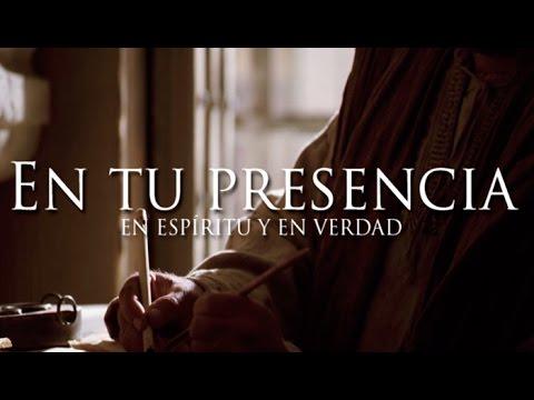 En espíritu y en verdad: En tu presencia