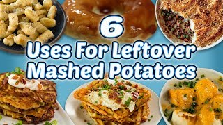 6 Uses For Leftover Mashed Potatoes | Recipe Ideas For Thanksgiving And Christmas Dinner Leftovers