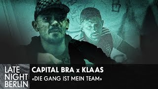 Capital Bra X Klaas   Die Gang Ist Mein Team | Musikvideo | Late Night Berlin | ProSieben