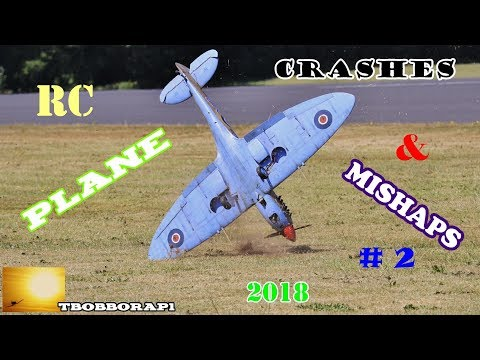 RC PLANE CRASHES & MISHAPS COMPILATION # 2 - TBOBBORAP1 - 2018