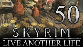 DEM LOOT! - Skyrim: Live Another Life Let's Play 50 (PC) (Mods)